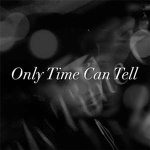 Only Time Can Tell artwork